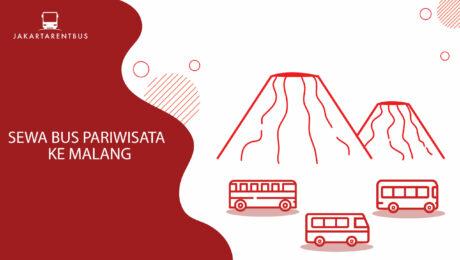 Sewa Bus Pariwisata Ke Malang